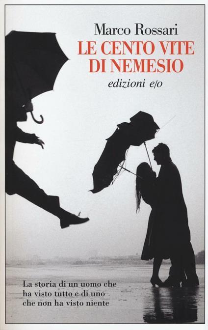Le cento vite di Nemesio - Marco Rossari - copertina