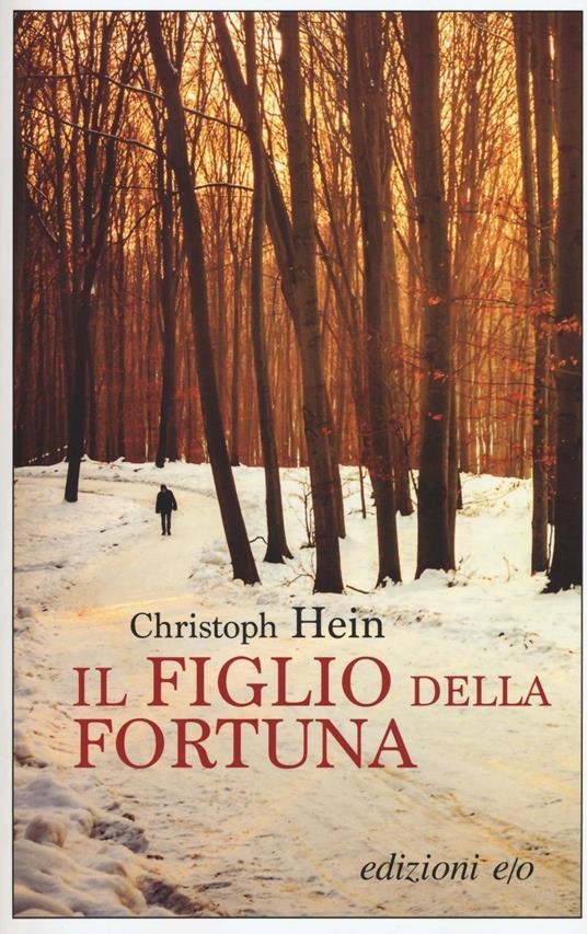 Il figlio della fortuna - Christoph Hein - copertina