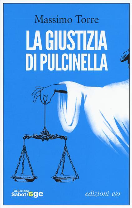 La giustizia di Pulcinella - Massimo Torre - copertina