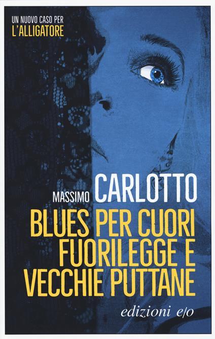 Blues per cuori fuorilegge e vecchie puttane - Massimo Carlotto - copertina