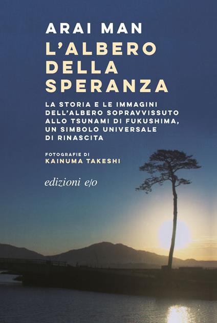 L' albero della speranza - Man Arai,Takeshi Kainuma,Costantino Pes - ebook