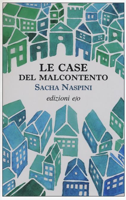 Le Case del malcontento - Sacha Naspini - copertina