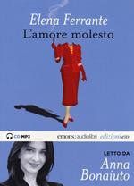 L' amore molesto letto da Anna Bonaiuto. Audiolibro. CD Audio formato MP3. Ediz. integrale