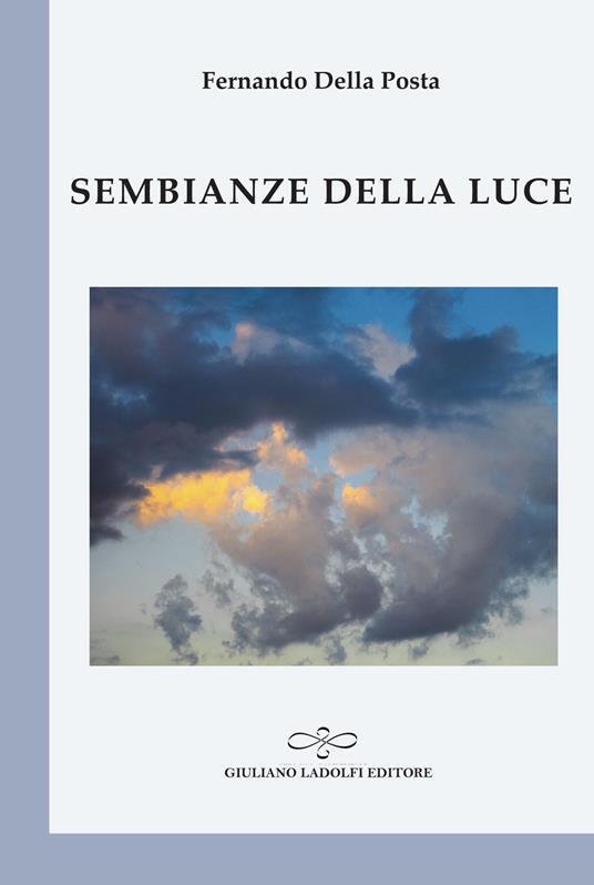 Sembianze della luce - Fernando Della Posta - copertina