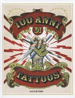 100 anni di tattoos. La storia del tatuaggio dal 1914 a oggi