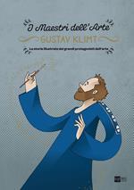Gustav Klimt. I maestri dell'arte. La storia illustrata dei grandi protagonisti dell'arte. Ediz. illustrata. Vol. 1