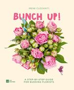 Bunch up! A step-by-step guide for budding florists