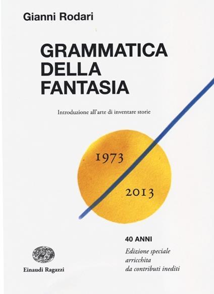 Grammatica della fantasia. Introduzione all'arte di inventare storie - Gianni Rodari - copertina