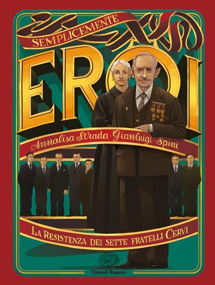 La Resistenza dei sette fratelli Cervi - Annalisa Strada,Gianluigi Spini - copertina