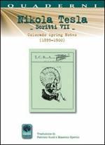 Scritti VII. Vol. 7: Colorado Springs Notes (1899-1900).