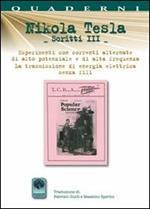 Scritti III. Vol. 3: Esperimenti con correnti alternate di alta frequenza e la trasmissione senza fili.