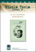 Scritti IV. Vol. 4: Autobiografia. Le mie invenzioni.