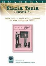 Scritti V. Vol. 5: Sulla luce e sugli altri fenomeni di alta frequenza (1893).