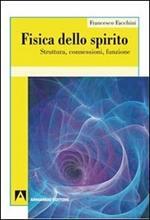 Fisica dello spirito. Struttura, connessioni, funzione