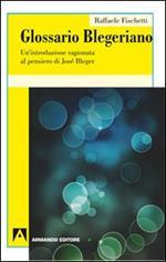 Glossario Blegeriano. Un'introduzione ragionata al pensiero di José Bleger