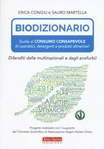 Biodizionario. Guida al consumo consapevole di cosmetici, detergenti e prodotti alimentari