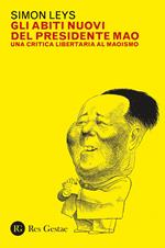 Gli abiti nuovi del presidente Mao. Una critica libertaria al maoismo