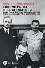I giorni prima dell'apocalisse. Come è scoppiata la Seconda guerra mondiale (22 agosto-3 settembre 1939)