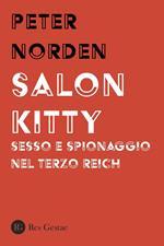 Salon Kitty. Sesso e spionaggio nel Terzo Reich