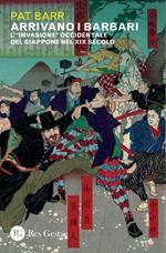 Arrivano i barbari. L'«invasione» occidentale del Giappone nel XIX secolo
