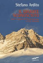 Il gigante sconosciuto. Storie e segreti del Kangchenjunga, il terzo Ottomila