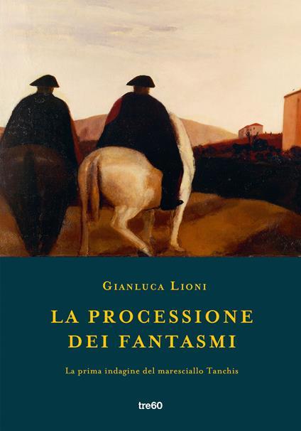 La processione dei fantasmi. La prima indagine del maresciallo Tanchis - Gianluca Lioni - copertina