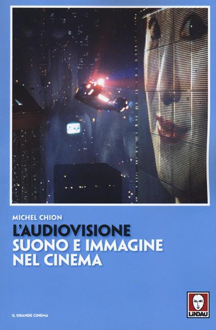 L' audiovisione. Suono e immagine nel cinema - Michel Chion - copertina