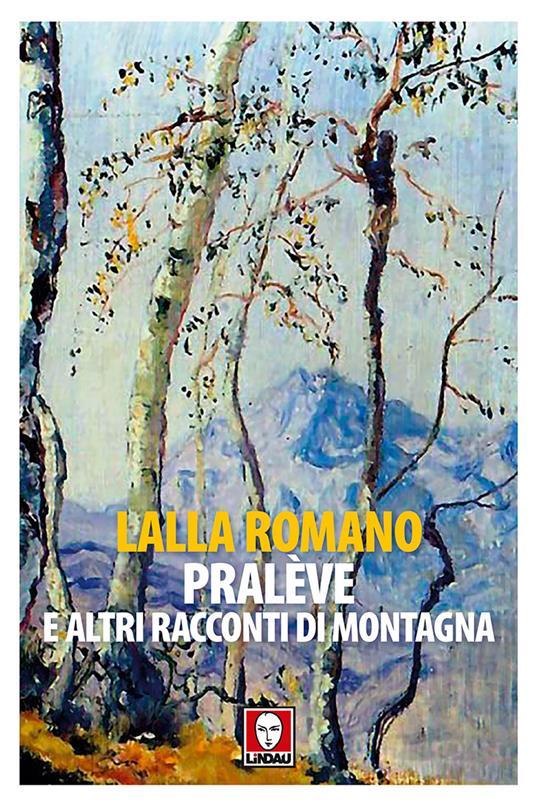 Pralève e altri racconti di montagna - Lalla Romano - copertina