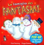 La famiglia dei fantasmi. Libro pop-up