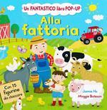 Alla fattoria. Libro pop-up. Ediz. illustrata