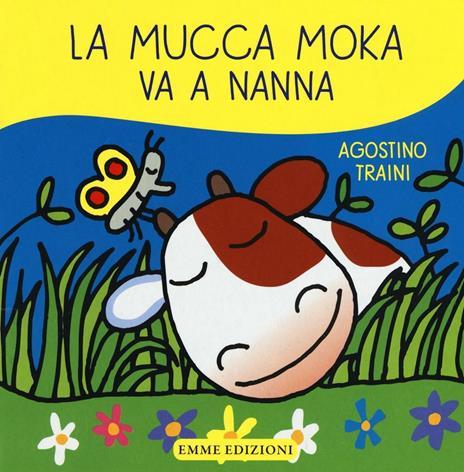 La mucca Moka va a nanna - Agostino Traini - copertina