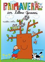 Primavera con l'albero Giovanni. Ediz. a colori