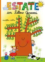 Estate con l'albero Giovanni. Ediz. a colori