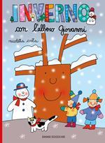 Inverno con l'albero Giovanni. Ediz. a colori