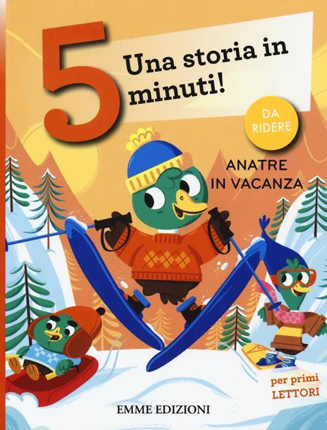Anatre in vacanza. Una storia in 5 minuti! Ediz. a colori - Giuditta Campello - copertina