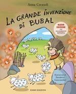 La grande invenzione di Bubal. Nuova ediz.