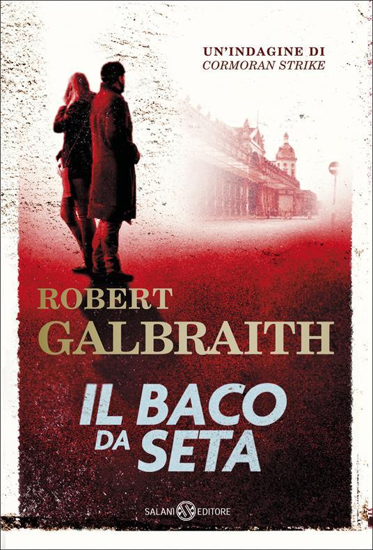 Il baco da seta - Andrea Carlo Cappi,Robert Galbraith - ebook