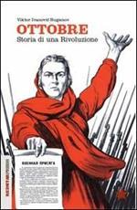 Ottobre. Storia di una rivoluzione