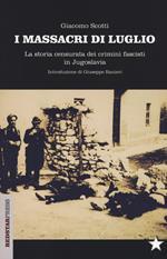 I massacri di luglio. La storia censurata dei crimini fascisti in Jugoslavia