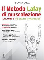 Il metodo Lafay di muscolazione. Vol. 2: spazio strategico, Lo.