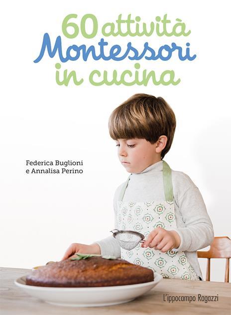 60 attività Montessori in cucina. Ediz. illustrata - Federica Buglioni,Annalisa Perino - copertina
