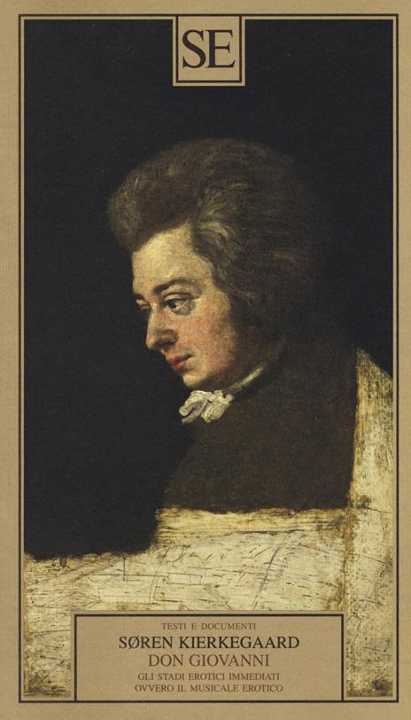 Don Giovanni. Gli stadi erotici immediati, ovvero il musicale erotico - Søren Kierkegaard - 4