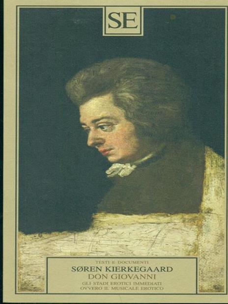 Don Giovanni. Gli stadi erotici immediati, ovvero il musicale erotico - Søren Kierkegaard - copertina