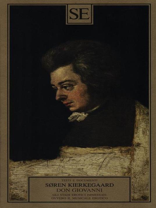 Don Giovanni. Gli stadi erotici immediati, ovvero il musicale erotico - Søren Kierkegaard - 2