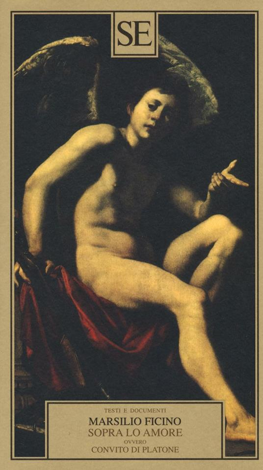 Sopra lo amore ovvero Convito di Platone - Marsilio Ficino - 5