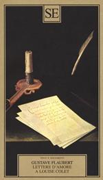 Lettere d'amore a Louise Colet 1846-1848