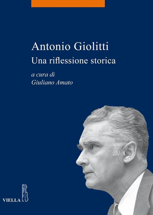 Antonio Giolitti. Una riflessione storica - Giuliano Amato - ebook