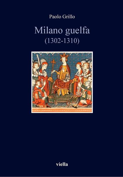 Milano guelfa (1302-1310) - Paolo Grillo - ebook