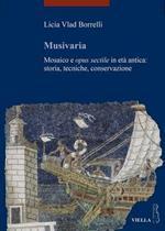 Musivaria. Mosaico e opus sectile in età antica: storia, tecniche, conservazione