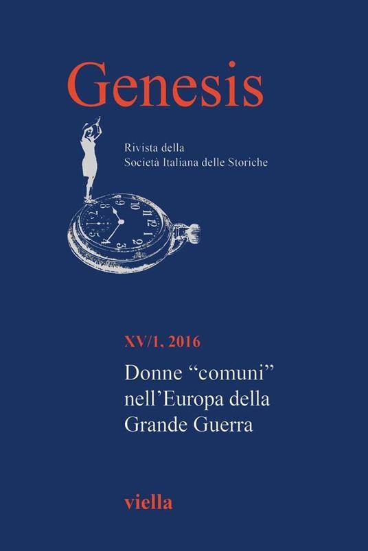 Genesis. Rivista della Società italiana delle storiche (2016). Vol. 1 - Autori Vari - ebook